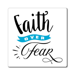 Faith Over Fear Magnet
