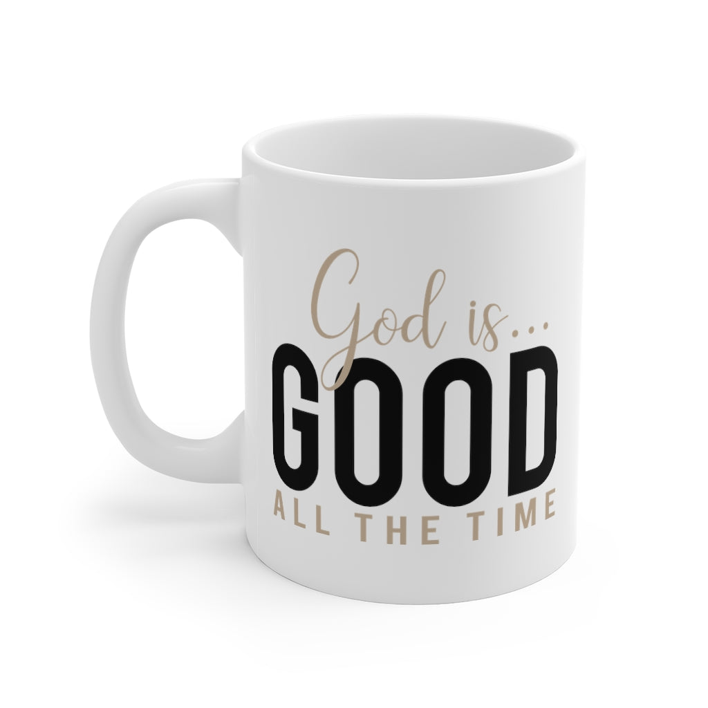God is Good All the Time... Mug