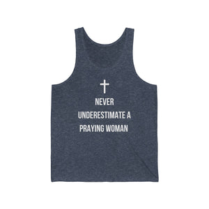 Never Underestimate a Praying Woman Tank Top