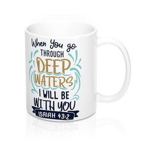 When You Go Through Deep Waters.. Mug