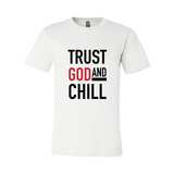 Trust God and Chill Tee
