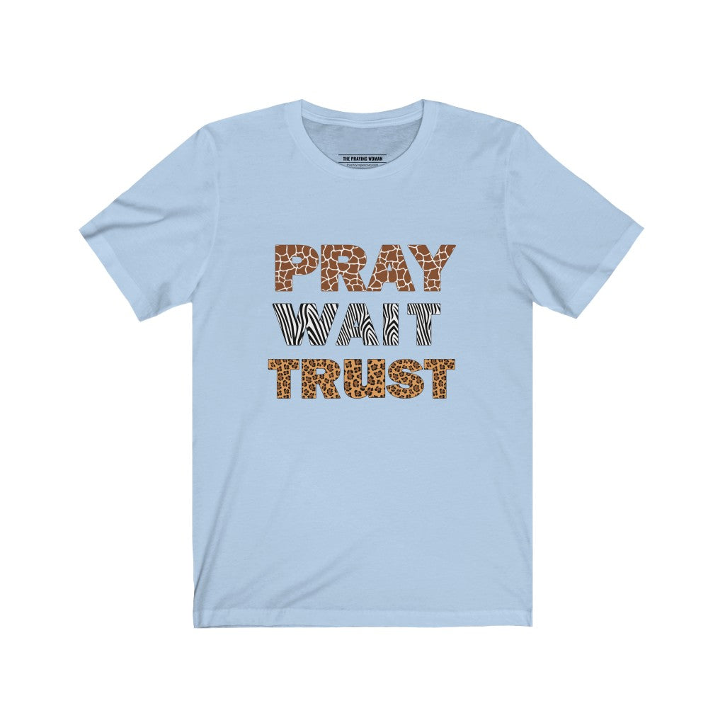 Pray Wait Trust Short Sleeve Tee