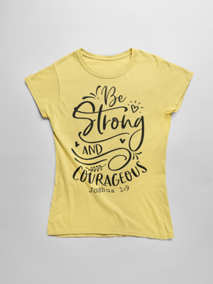 Be Strong and Courageous Short Sleeve Tee