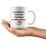 Mornings Are God's Way of Giving Us Another Chance Mug - The Praying Woman