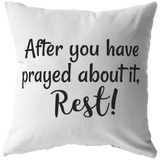 After You Have Prayed, Rest Pillow - Pretty Praise