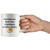 Mornings Are God's Way of Giving Us Another Chance Mug - Pretty Praise