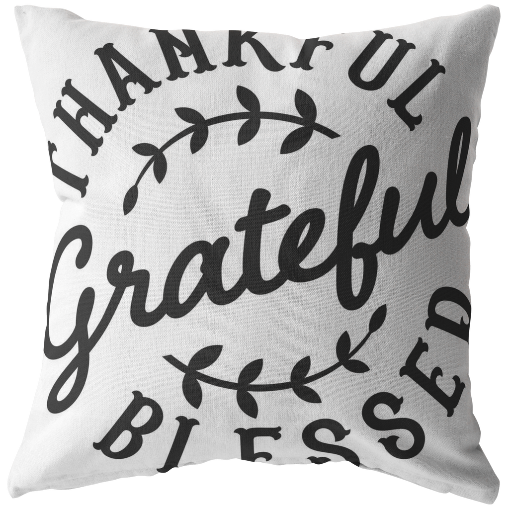 Thankful Grateful Blessed Pillow