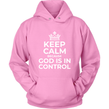Keep Calm Because God is in Control Hoodie - Pretty Praise