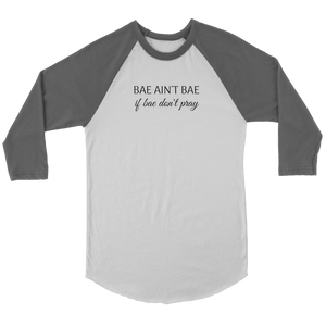 Bae Ain't Bae If Bae Don't Pray Baseball Tee - The Praying Woman