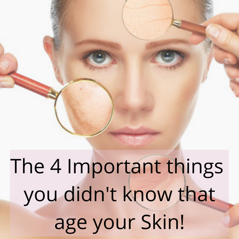The 4 Important Things You Didn't Know That Age Your Skin!