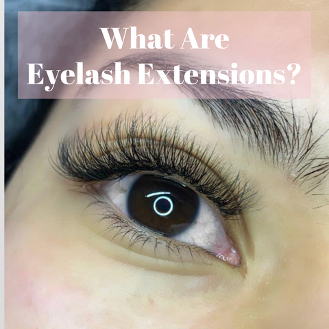 What Are Eyelash Extensions