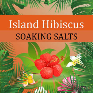 Island Hibiscus Soaking Salts