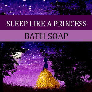 Sleep Like a Princess Bath Soap