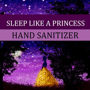 Sleep Like a Princess Hand Sanitizer