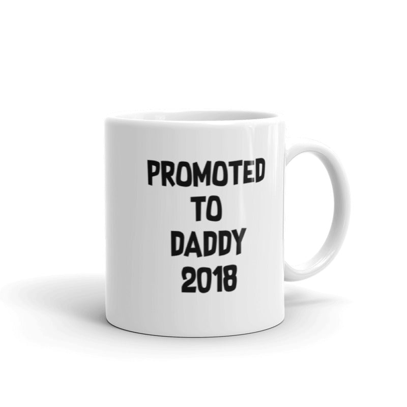 Promoted to Daddy 2018