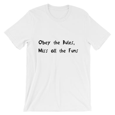 Obey The Rules, Miss All The Funs Unisex T-Shirt - Chipmunks Hub