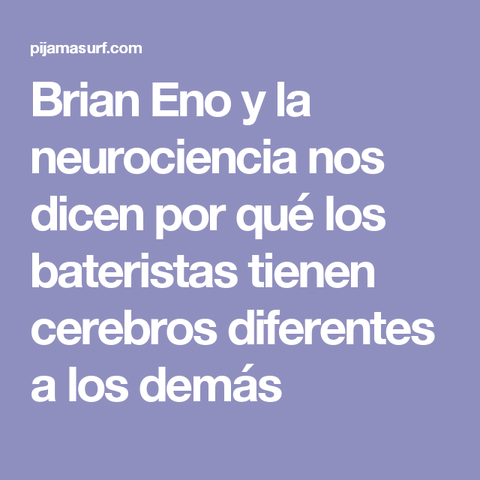 Brian Eno y las neurociencias