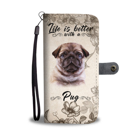 Life Is Better With A Pug