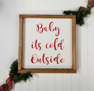 "Baby Its Cold Outside Farmhouse Christmas Decor Sign 12"" x 12"""