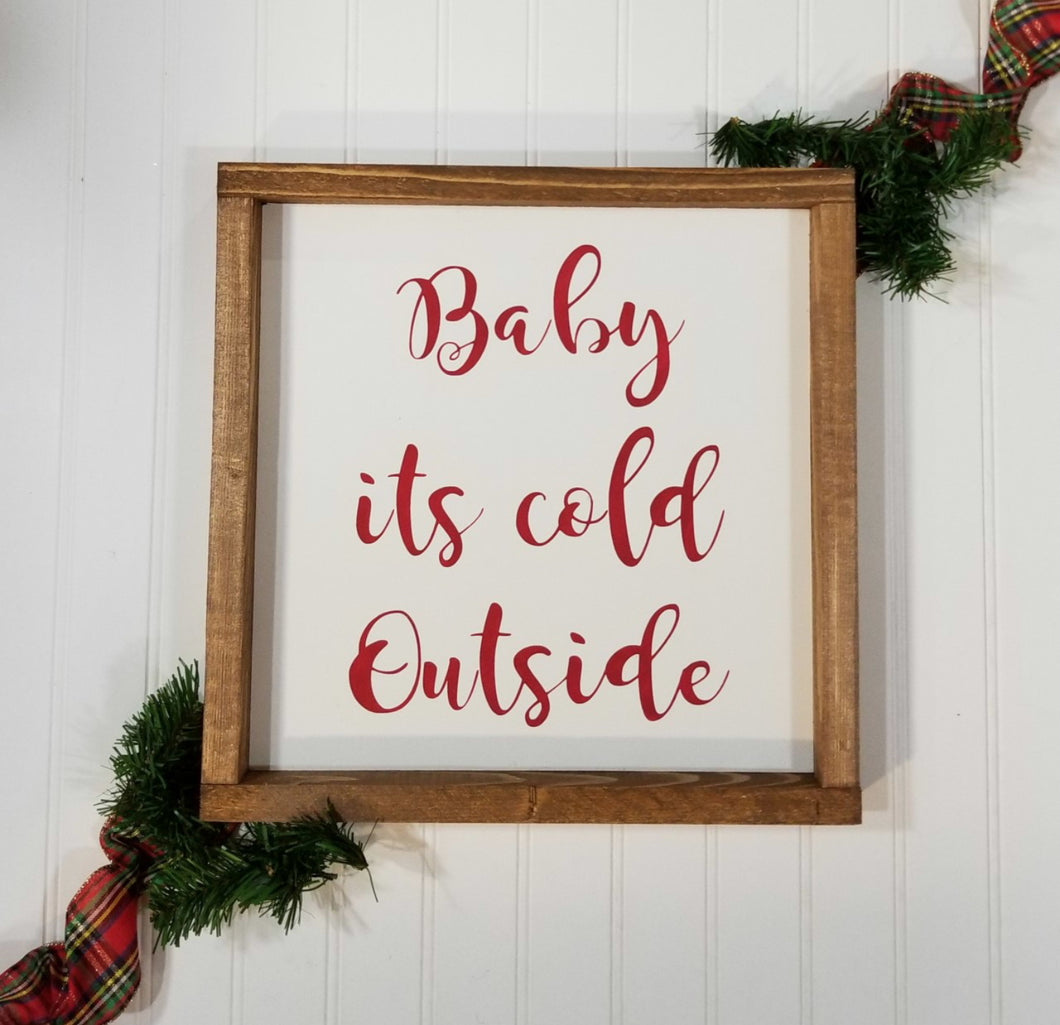 Baby Its Cold Outside Farmhouse Christmas Decor Sign 12
