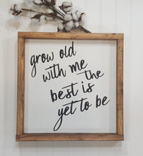 "Grow Old With Me The Best Is Yet To Be Framed Sign Farmhouse 12"" x 12"""