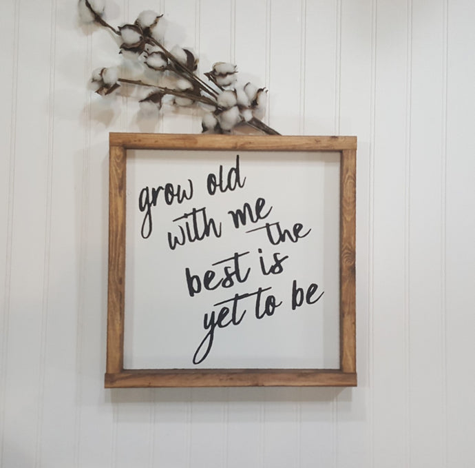 Grow Old With Me The Best Is Yet To Be Framed Sign Farmhouse 12