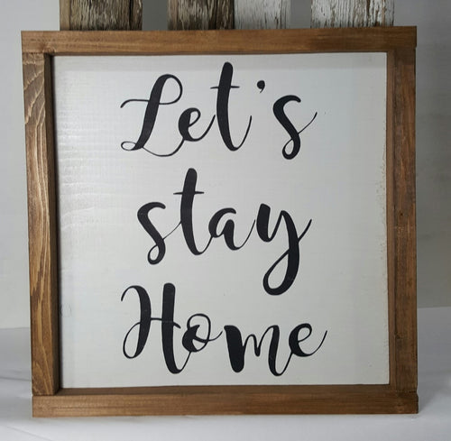 Let's Stay Home Framed Sign Farmhouse 12