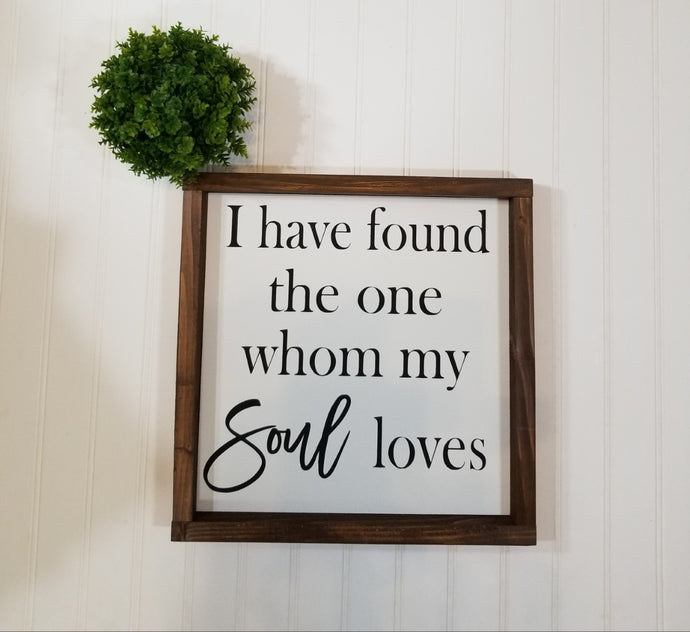 I Have Found The One Whom My Soul Loves Farmhouse Decor Signs 12