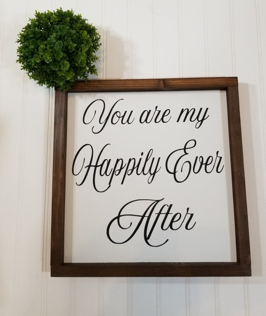 You Are My Happily Ever After Farmhouse Wood Decor Sign 12