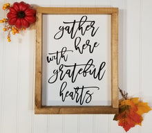"Gather Here With Grateful Hearts Framed Farmhouse Wood Sign 12"" x 9""."