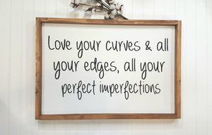 "Love Your Curves & All Your Edges, All Your Perfect Imperfections Farmhouse Wood Sign 16"" x 24"""