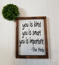 "You Is Kind You Is Smart You Is Important Wood Farmhouse Sign 9"" x 12"""