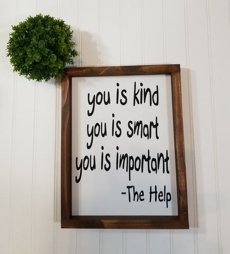 You Is Kind You Is Smart You Is Important Wood Farmhouse Sign 9