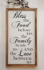 "Bless The Food Before Us The Family Beside Us And The Love Between Us Amen 24"" x 12"""