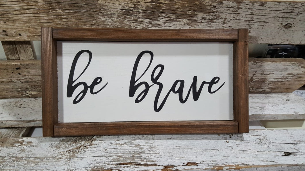 Be Brave Framed Farmhouse Wood Sign 5
