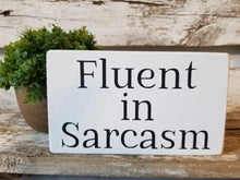 "Fluent In Sarcasm 4"" x 6"" Mini Wood Block Office Desk Sign Free Shipping"