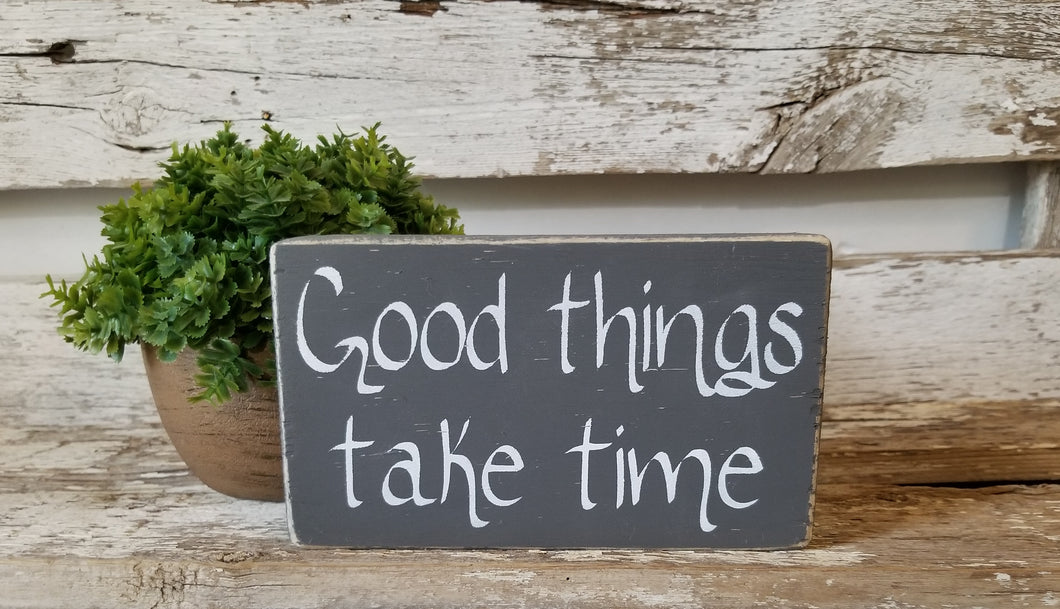 Good Things Take Time 4
