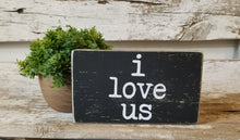 "I Love Us 4"" x 6"" Mini Black Wood Block Sign Free Shipping"