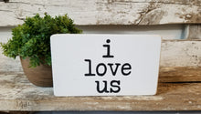 "I Love Us 4"" x 6"" Mini White Wood Block Sign Free Shipping"