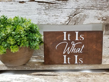 "It Is What It Is 4"" x 6"" Mini Stained Wood Block Sign Free Shipping"