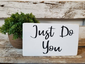 "Just Do You 4"" x 6"" Mini Wood Block Sign Free Shipping"