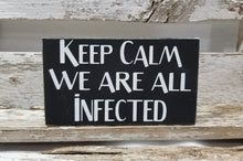 "Keep Calm We Are All Infected 4"" x 6"" Mini Black Wood Halloween Block Sign Free Shipping"