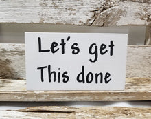 "Let's Get This Done 4"" x 6"" Mini Wood Funny Bathroom Block Sign Free Shipping"