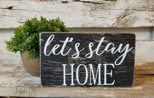 "Let's Stay Home 4"" x 6"" Mini Black Wood Block Sign Free Shipping"