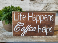 "Life Happens Coffee Helps 4"" x 6"" Mini Stained Wood Block Sign Free Shipping"