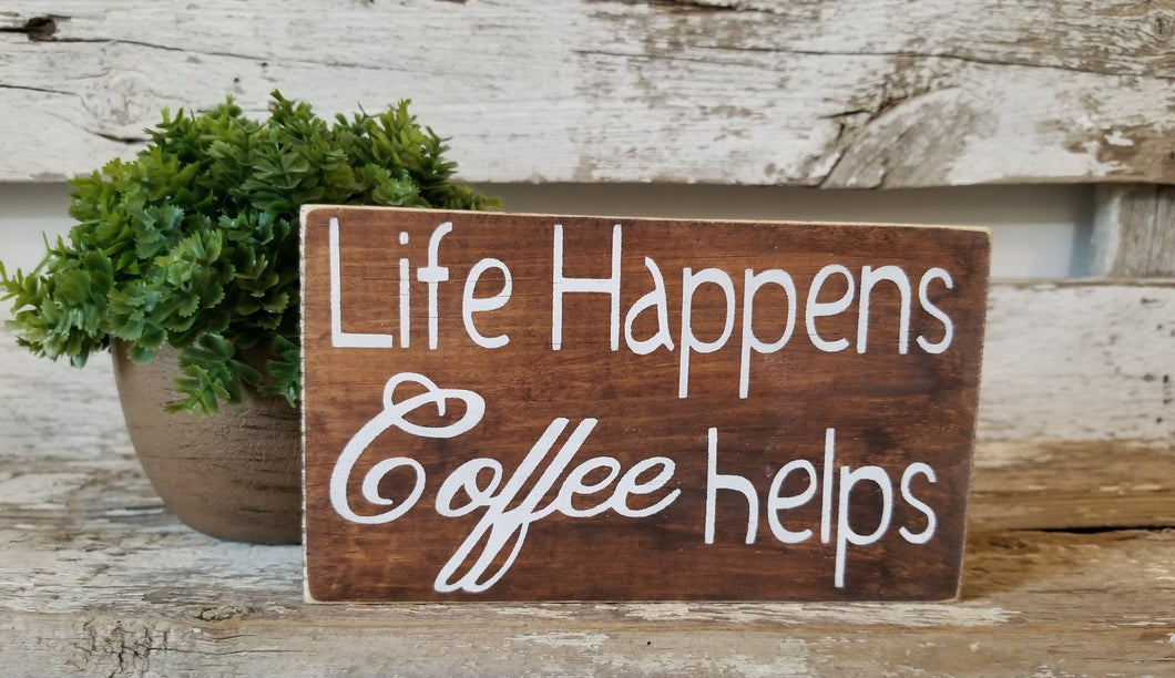 Life Happens Coffee Helps 4