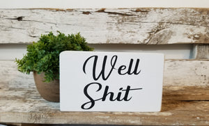 "Well Shit 4"" x 6"" Mini Wood Funny Bathroom Block Sign Free Shipping"