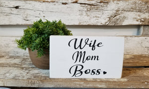 "Wife Mom Boss 4"" x 6"" Mini White Wood Block Sign Free Shipping"
