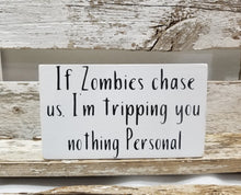 "If Zombies Chase Us, I'm Tripping You Nothing Personal 4"" x 6"" Mini Wood Halloween Block Sign Free Shipping"