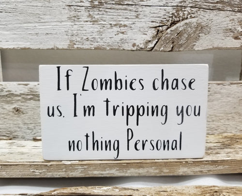 If Zombies Chase Us, I'm Tripping You Nothing Personal 4
